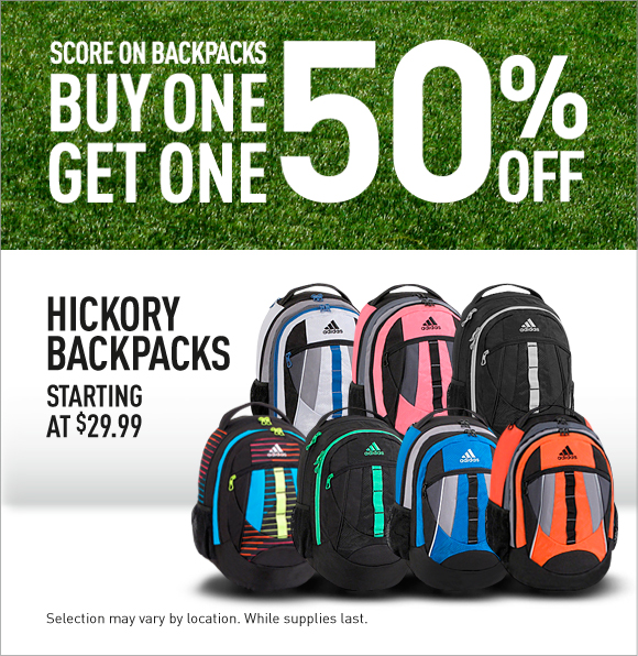 Score on Backpacks, buy one, get one 50%. Hickory backpacks, starting at $29.99. Selection may vary by location. While supplies last.
