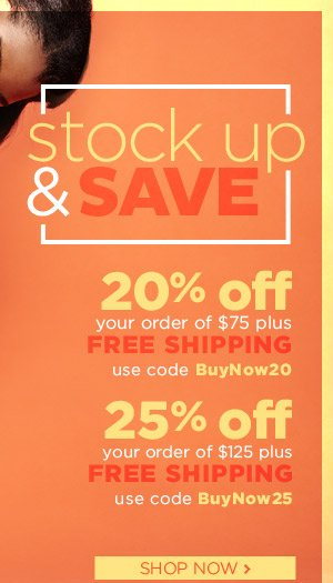 Stock Up & Save! Get up to 25% off your order plus Free Shipping!