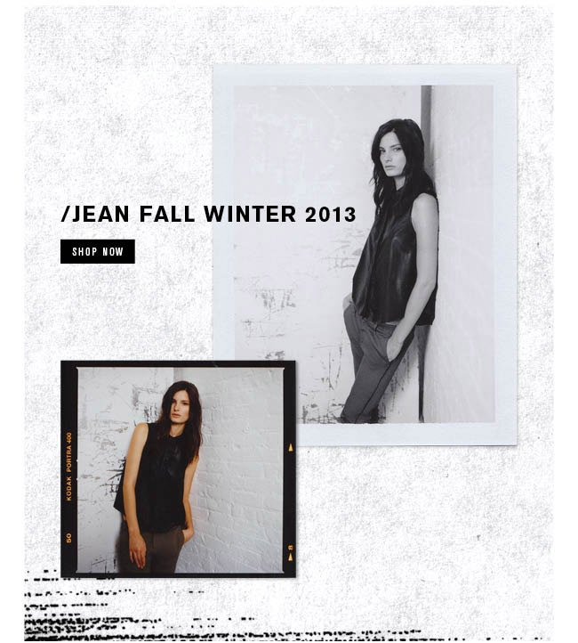 Jean Fall Winter 2013 Shop Now