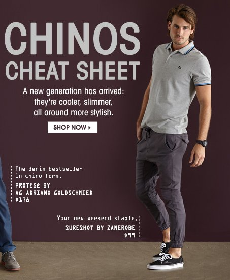 CHINOS CHEAT SHEET. SHOP NOW.