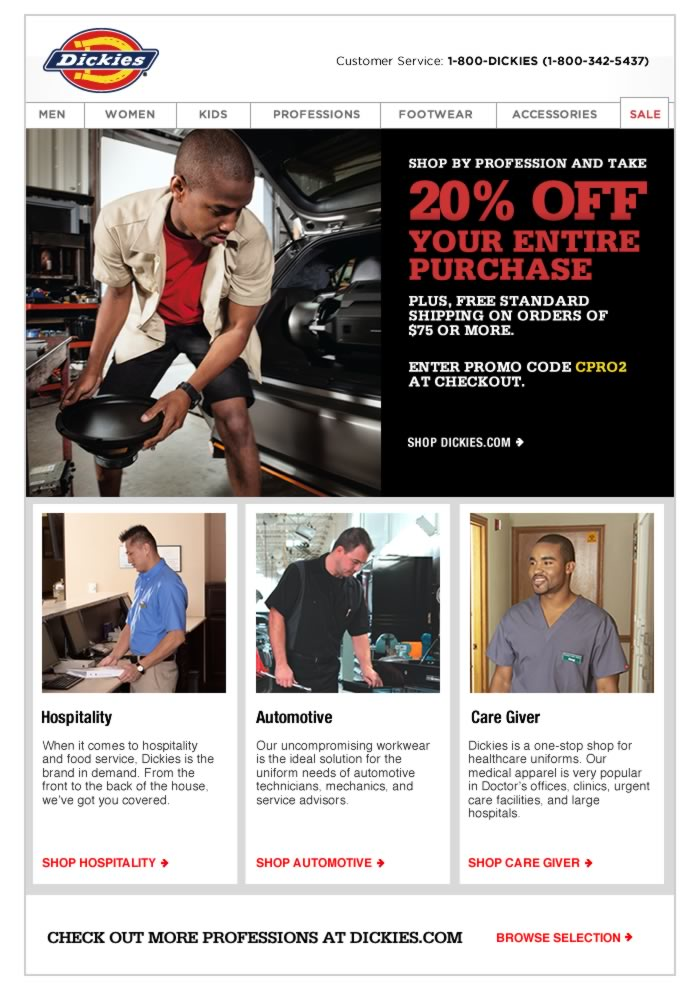 Take 20% off with promo code CPRO2 when you shop by profession. Whether you're shopping for hospitality, automotive, care givers or much more, Dickies is the place to shop for your profession. Choose from various professions for both men and women.