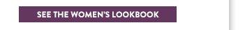 See the Women's Lookbook »