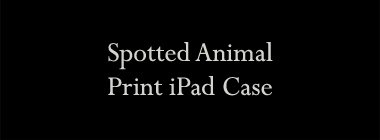 Spotted Animal Print iPad Case