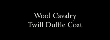 Wool Cavalry Twill Duffle Coat