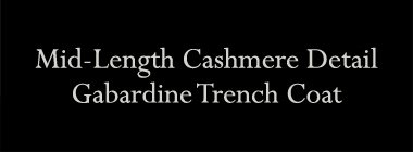 Mid-Length Cashmere Detail Gabardine Trench Coat
