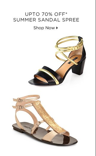 Up To 70% Off* Summer Sandal Spree