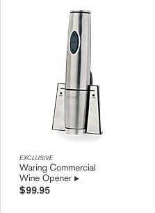 EXCLUSIVE -- Waring Commercial Wine Opener, $99.95