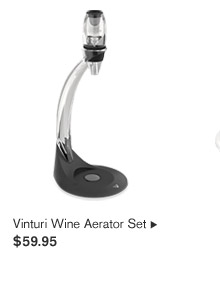 Vinturi Wine Aerator Set, $59.95