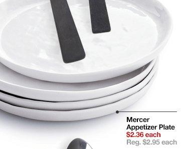 Mercer Appetizer Plate $2.36 each Reg.  $2.95 each