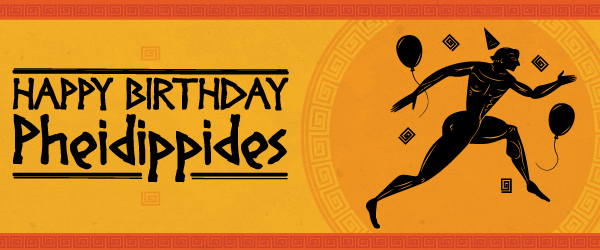 Happy Birthday Pheidippides