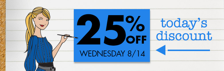 Today's Discount: 25% OFF Wed 8/14
