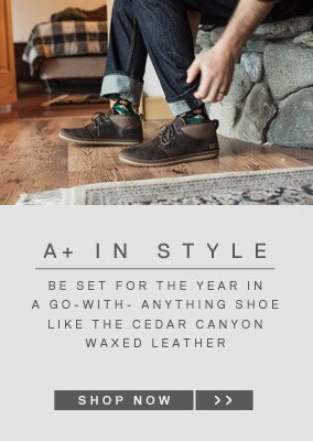 A+ in Style - Be set for the year in a go-with-anything shoe like the Cedar Canyon Waxed Leather - Shop Now
