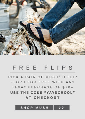 Free flips - Pick p a pair of Mush® II flip flops for free with any Teva® purchase of $70+ - Shop Mush