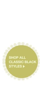 Shop all Classic Black Styles