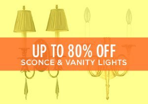 Up to 80% Off: Sconce & Vanity Lights