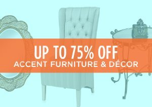 Up to 75% Off: Accent Furniture & Décor