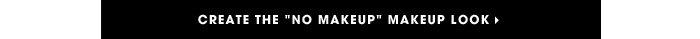 """Create the """"no makeup"""" makeup look."""