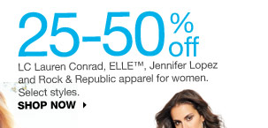 25-50% off  LC Lauren Conrad, ELLE, Jennifer Lopez and Rock & Republic apparel for women. Select styles. shop now