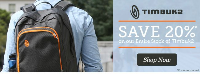 Save 25% on Entire Stock of Timbuk2. Shop Now >
