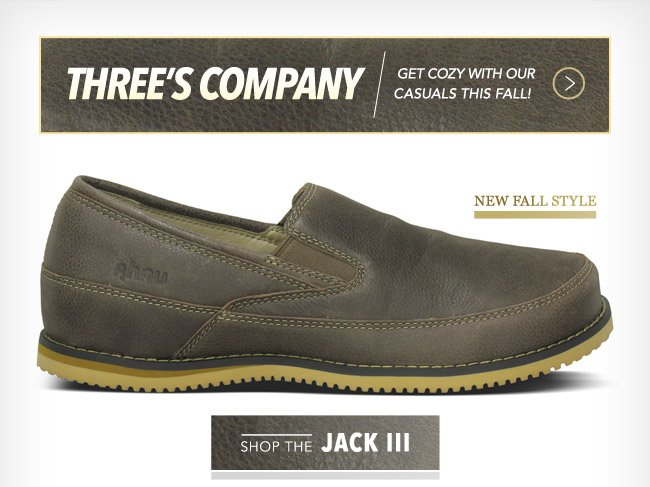 Three's company - Get cozy with our casuals this fall - Shop the Jack III