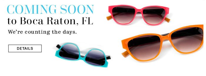 coming soon to Boca Raton, FL we're counting the days. details