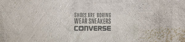 SHOE ARE BORING. WEAR SNEAKERS. CONVERSE