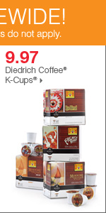 175+ Bonus Buys throughout the store! 9.97 Diedrich Coffee® K-Cups®
