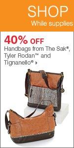 175+ Bonus Buys throughout the store! 40% off handbags from The Sak®, Tyler Rodan™ and Tignanello®