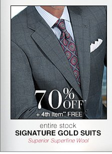 Signature Gold Suits - 70% Off* 4th Item** Free