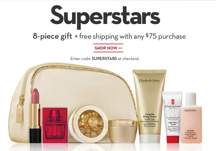 Superstars. 8-piece gift + free shipping with any $75 purchase. SHOP NOW. Enter code SUPERSTARS at checkout.
