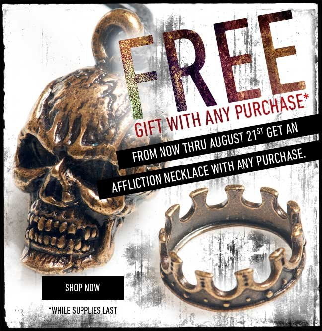 Get a Free Affliction Necklace when you buy… ANYTHING!