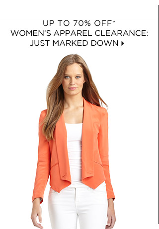 Up To 70% Off* Women's Apparel Clearance: Just Marked Down