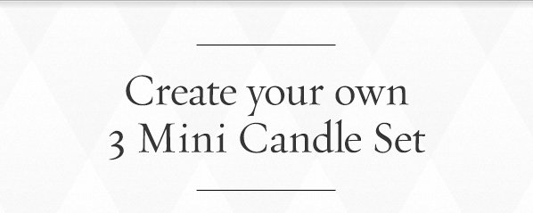 Create your own 3 Mini Candle Set.