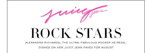 Juicy Jeans.  ROCK STARS.