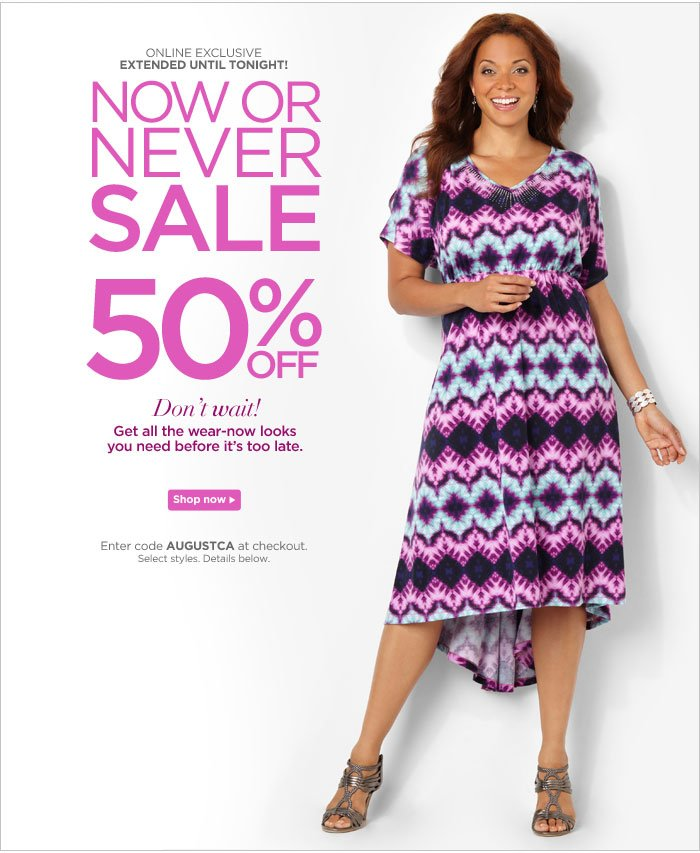 Now or Never Sale 50% Off