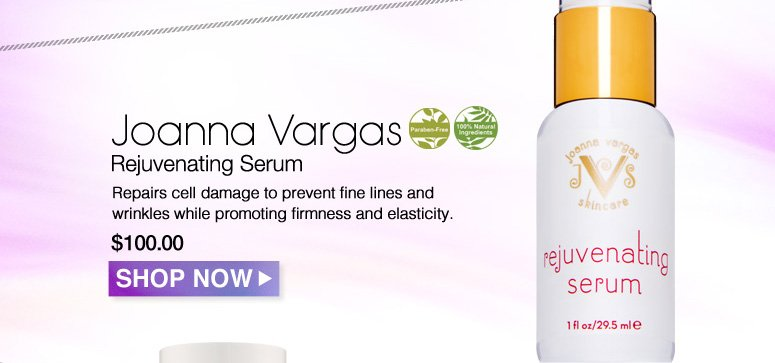 100% Nat. Paraben-free Joanna Vargas Rejuvenating Serum Repairs cell damage to prevent fine lines and wrinkles while promoting firmness and elasticity. $100.00 Shop Now>>