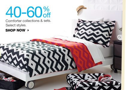 40-60% off Comforter collections & sets. Select styles. SHOP NOW