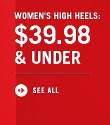 Women's High Heels: $39.98 & under