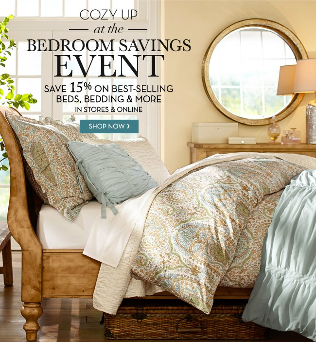 COZY UP AT THE BEDROOM SAVINGS EVENT - SAVE UP TO 15% ON BEST-SELLING BEDS, BEDDING & MORE IN STORES & ONLINE - SHOP NOW