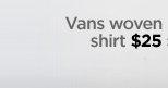 Vans woven shirt $25 ›
