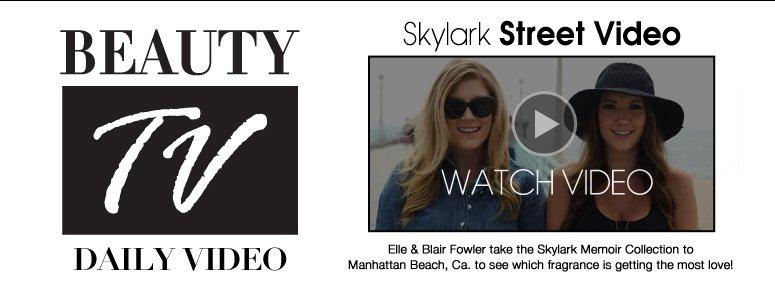 Beauty TV Daily Video Skylark Street Video