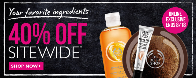 YOUR FAVORITE INGREDIENTS -- 40% OFF SITEWIDE* -- ONLINE EXCLUSIVE -- ENDS 8/18 -- SHOP NOW