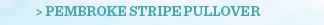 Pembroke Stripe Pullover