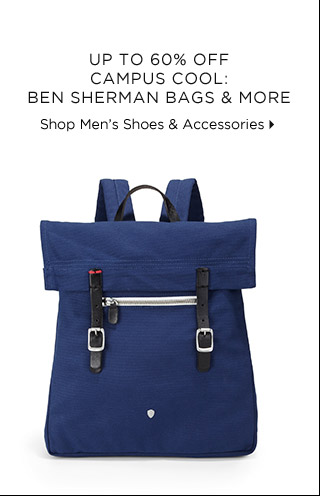 Up To 60% Off* Campus Cool: Ben Sherman Bags & More