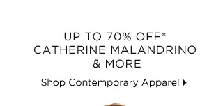Up To 70% Off* Catherine Malandrino & More