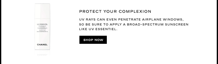 PROTECT YOUR COMPLEXION 