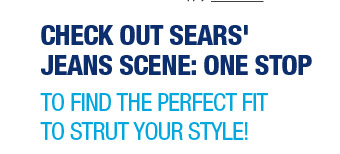 CHECK OUT SEARS' JEANS SCENE: ONE STOP TO FIND THE PERFECT FIT TO STRUT YOUR STYLE!