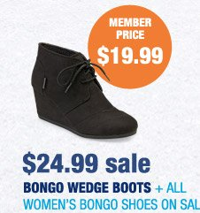 $24.99 sale BONGO WEDGE BOOTS + ALL WOMEN'S BONGO SHOES ON SALE | MEMBER PRICE $19.99