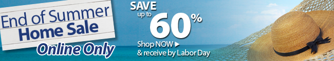 End of Summer Home Sale - Online Only save up to 60%