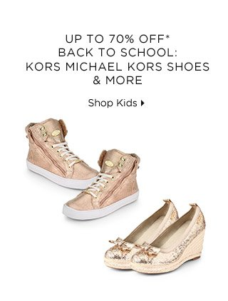 Up To 70% Off* Back To School: KORS Michael Kors Shoes & More